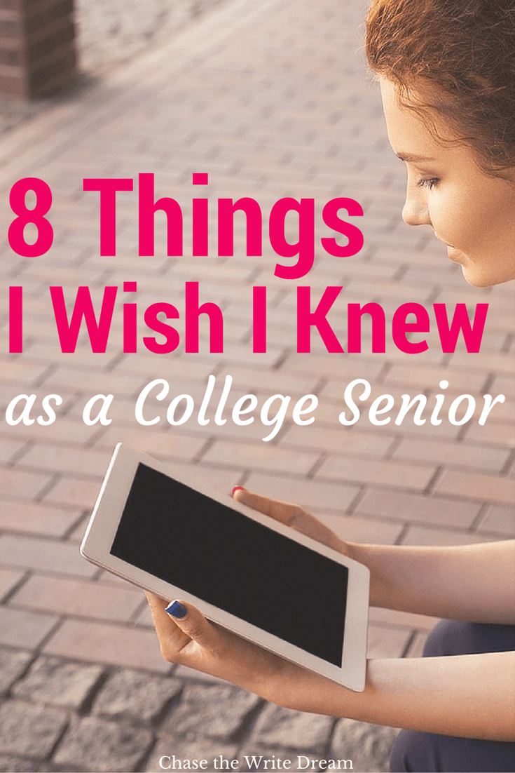 things i wish i knew as a college senior 8 things i wish i knew as a college senior tips for students make