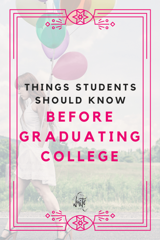 Things Students Should Know Before Graduating College | Getting your college degree is great, but learning life skills is even more important. Here are my college tips to help students better prepare for adult life. Click through to read more!