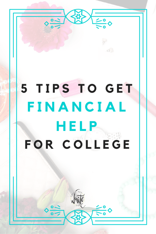 5 Tips to Get Financial Help for College - Are you looking to get financial aid for college but you aren't sure what your options are? These tips will help you find ways to pay for college (including scholarships, etc.)