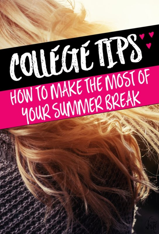 College Student Tips: How to Make the Most of Your Summer Break - Enjoy your time away from studying by having fun and getting ready for the school year with these tips. Click through to read more!